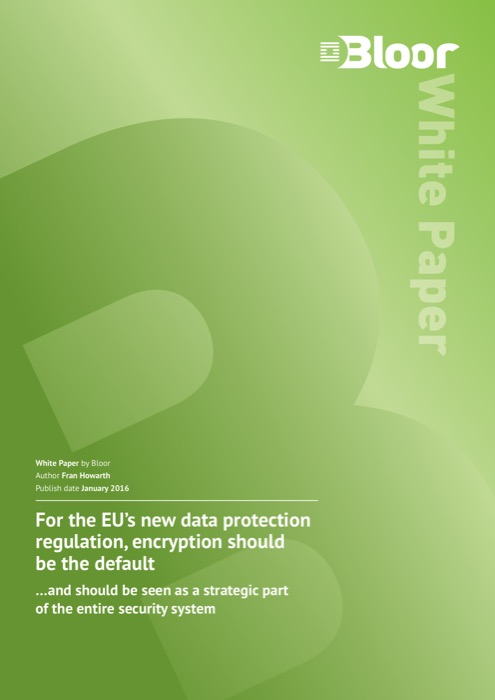 Cover for For the EU's new data protection regulation, encryption should be the default option - and should be seen as a strategic partof the entire security system