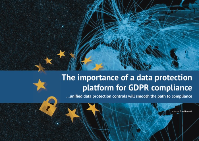Cover for The importance of a data protection platform for GDPR compliance - unified data protection controls will smooth the path to compliance