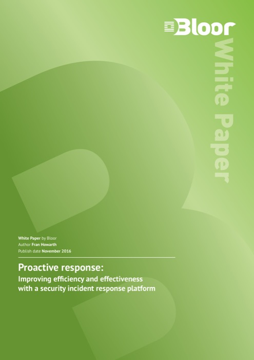 Cover for Proactive response - Improving efficiency and effectiveness with a security incident response platform