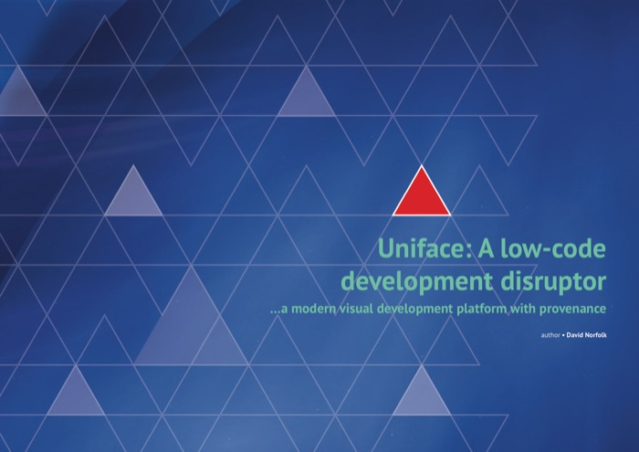 Cover for Uniface: A low-code development disruptor - a modern visual development platform with provenance