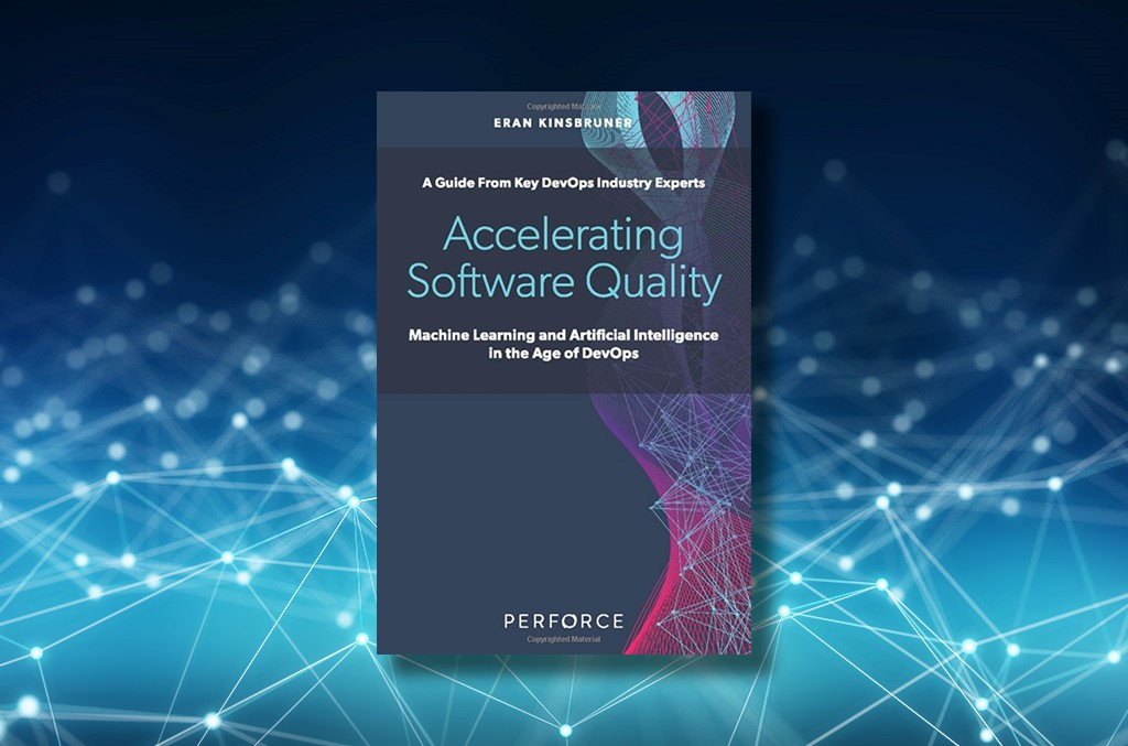 Future Of Work: Accelerating Software Quality: Machine Learning And Artificial Intelligence In The Age Of DevOps
