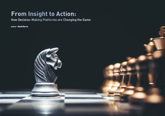 Cover for From Insight to Action - How Decision-Making Platforms are Changing the Game